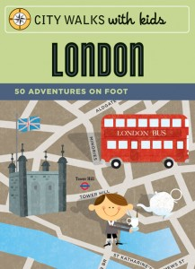 London City Walks with Kids - 50 Adventures on foot